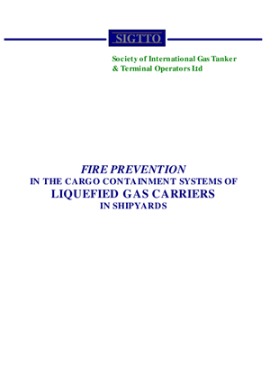 Fire Prevention in the Cargo Containment Systems of Liquefied Gas Carriers in Shipyards