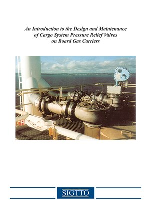 Introduction to the Design and Maintenance of cargo system pressure relief valves onboard gas carriers
