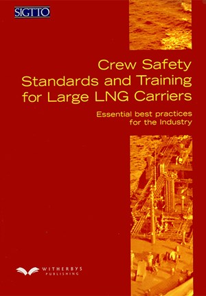 Crew Safety Standards and Training for Large LNG Carriers. Esssential best practices for the industry