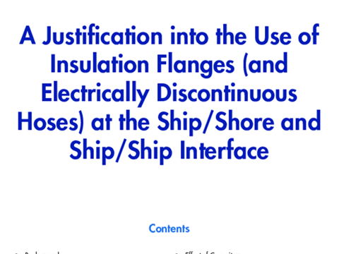 A Justification into the Use of Insulation Flanges (and Electrically Discontinuous Hoses) at the Ship/Shore and Ship/Ship Interface